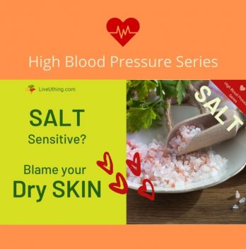 Salt sensitive? Blame your dry skin; high blood pressure series