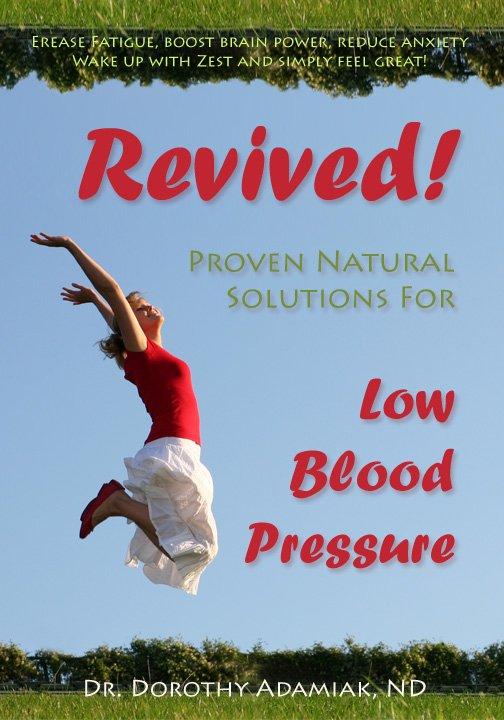 Revived low blood pressure